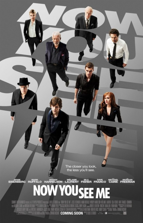 Now You See Me, Louis Leterrier, Jessie Eisenberg, Isla Fisher, Melanie Laurent, Marc Ruffalo, Zac Ephron, Michael Caine, Morgan Freeman, Woody Harrelson