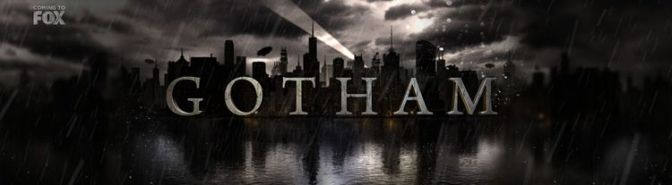 "Trailer Time: Gotham (2014 – FOX) ""The Good. The Evil. The Beginning.""  Plus a Joker in Every Episode?"
