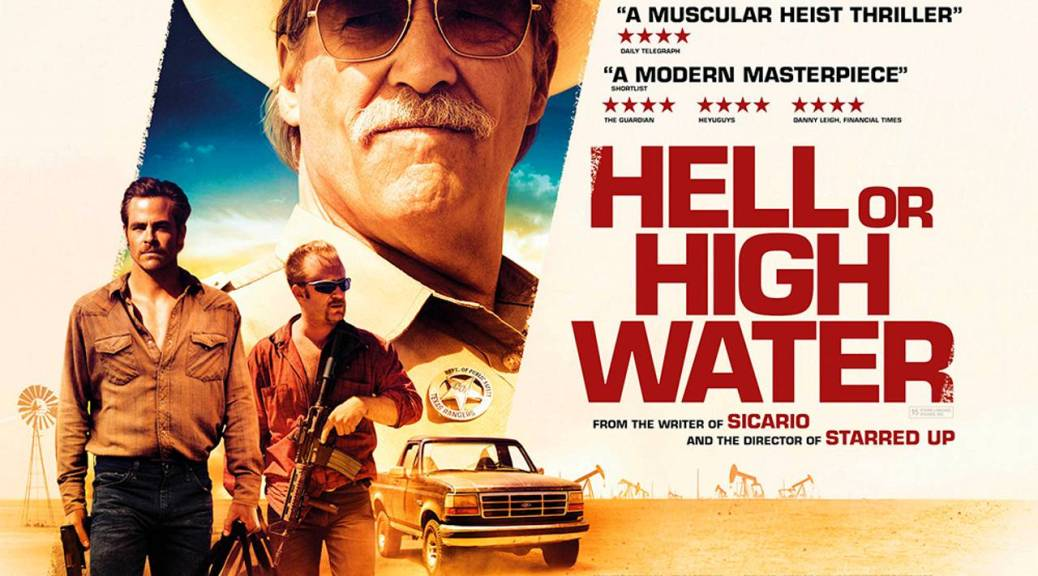 Hell or High Water, Jeff Bridges, Chris Pine, Ben Foster