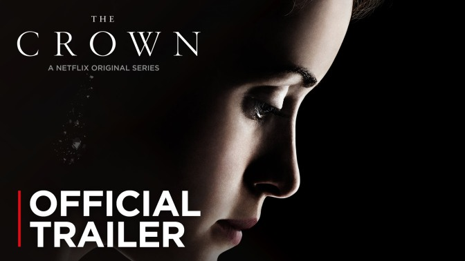 Trailer Time: The Crown Season 1 Trailer #1 (Netflix – 2016)