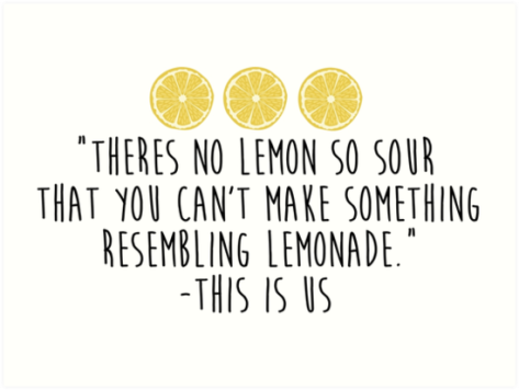 This is Us, the art of making lemonade